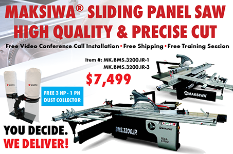 Maksiwa Promotion - Sliding Panel Saw $ 7,499