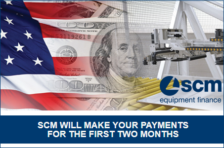 SCM Finance will make your first 2 months payments on newly financed machinery